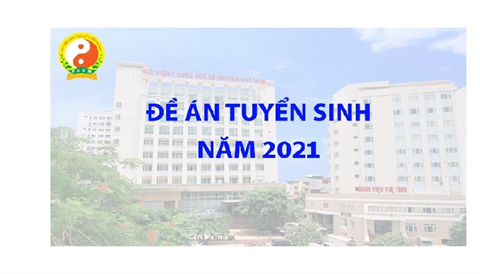 Đề án tuyển sinh Đại học năm 2021 (Chính quy và Liên thông chính quy)  - Bản rút gọn và bản đầy đủ